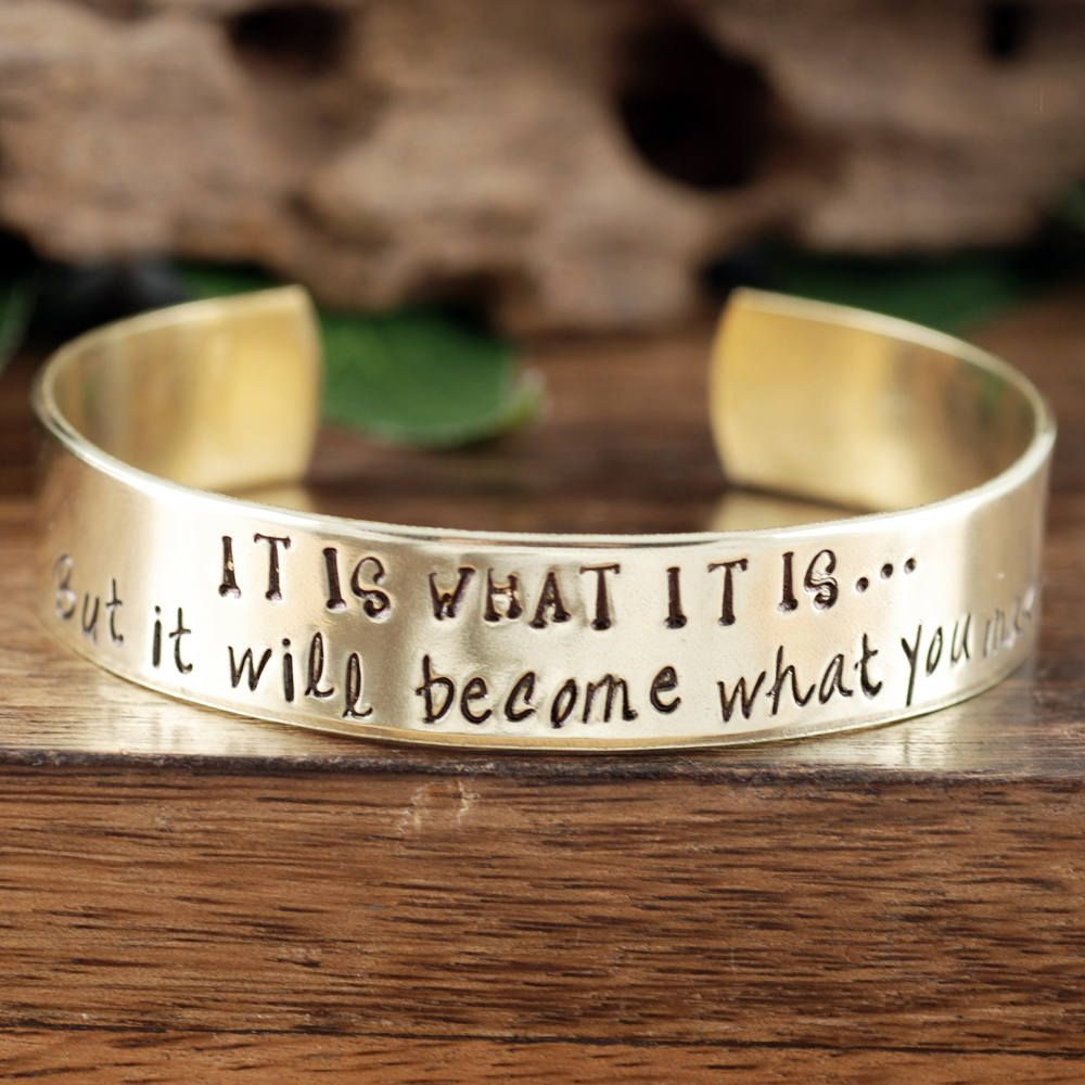 It Is What Bracelet Inspirational Jewelry Encouragement Mantra Quote