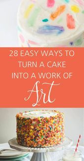 28 Creative *And* Easy Ways To Decorate A Cake- 28 Creative *And* Easy Ways To D...