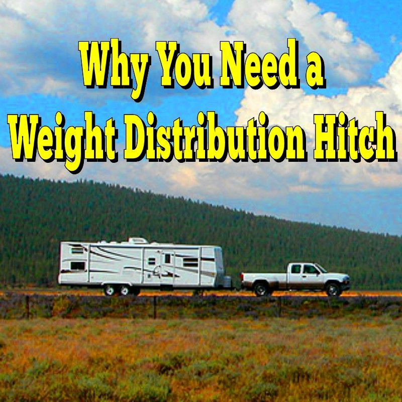 Why You Need a Weight Distribution Hitch Weight