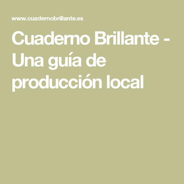 Cuaderno Brillante - Una guía de producción local