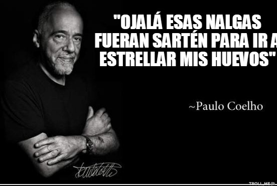 Llenemos Este Hilo De Frases De Paulo Coelho Página 2 Forocoches