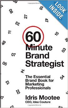 60 Minute Brand Strategist The Essential Brand Book For Marketing