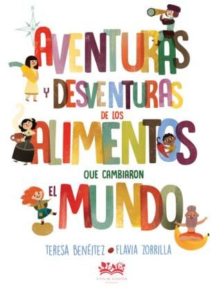Ganador Del I Premio Iberoamericano Al Mejor Libro Informativo Para Niños Leeureka España Cambiar El Mundo Libro De Aventuras Aventura