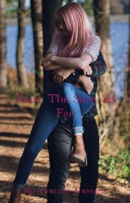 Jizzie: The Story So Far [COMPLETED] - Chapter 27: Always