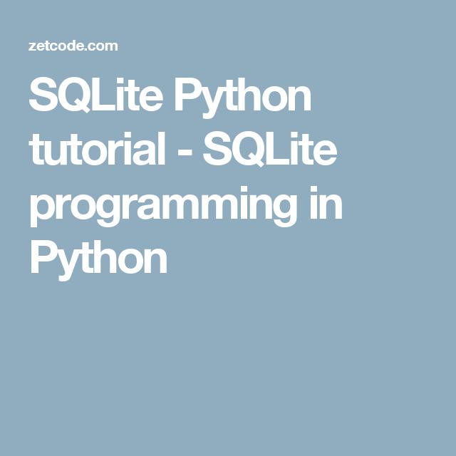 SQLite Python tutorial - SQLite programming in Python | Python