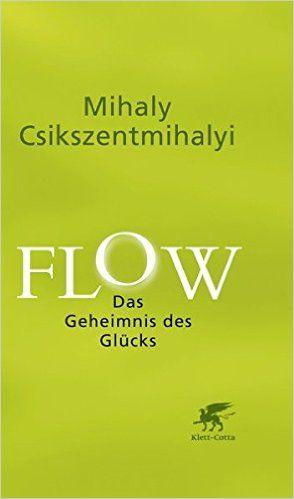 Flow Das Geheimnis Des Glucks Amazon De Mihaly Csikszentmihalyi Annette Charpentier Bucher Geheimnis Bucher Gluck