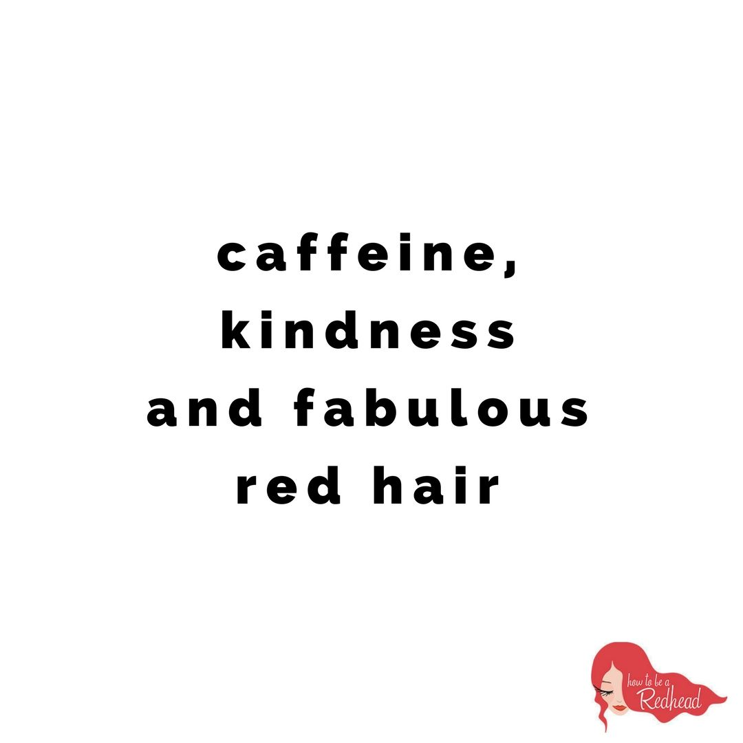 Yes Mondaymotivation Red Hair Quotes Redhead Quotes Wisdom Quotes