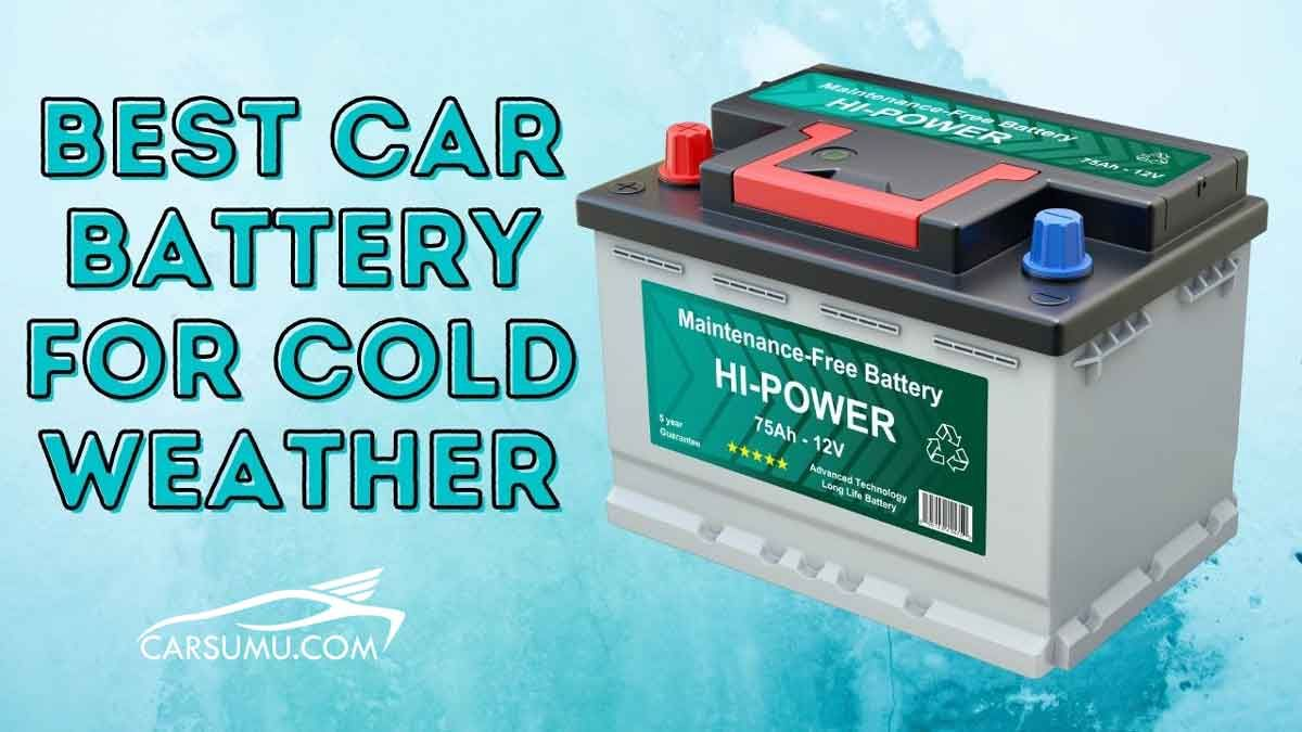 10 Best Car Batteries For Cold Weather Reviewed In 2020 Car Batteries Car Car Maintenance