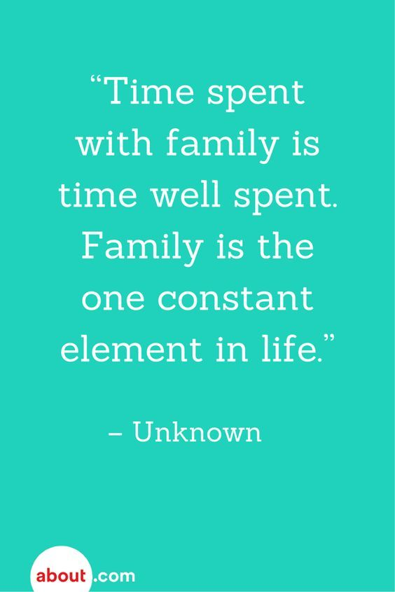 Quality Time Together Is Always A Good Idea My Family Quotes