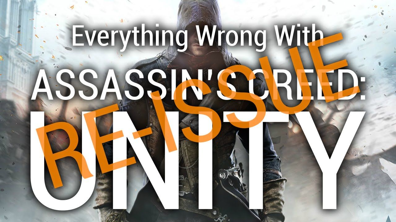 Re-Issue: Everything Wrong With Assassin's Creed Unity in 20 Minutes Or ...