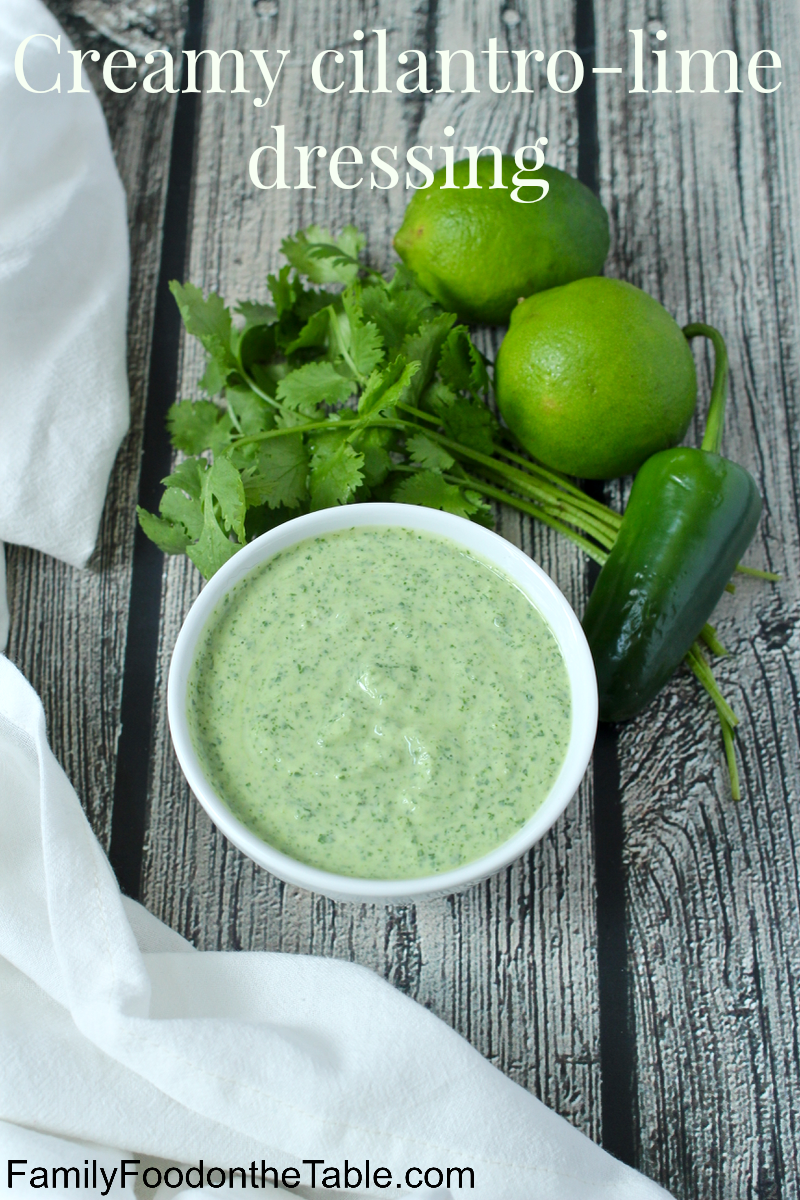 Creamy Cilantro Lime Dressing Family Food On The Table Cilantro Lime Dressing Salad Dressing Recipes Food