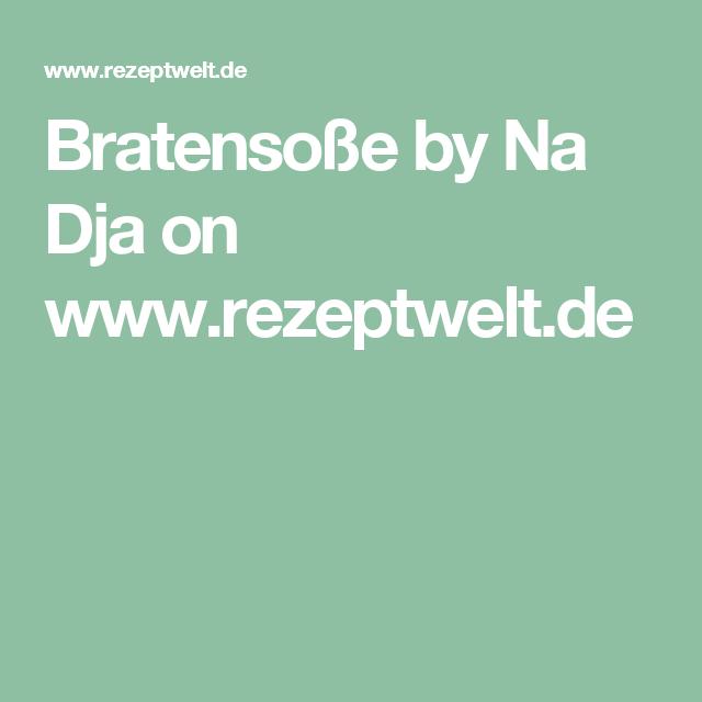 Bratensoße by Na Dja on www.rezeptwelt.de