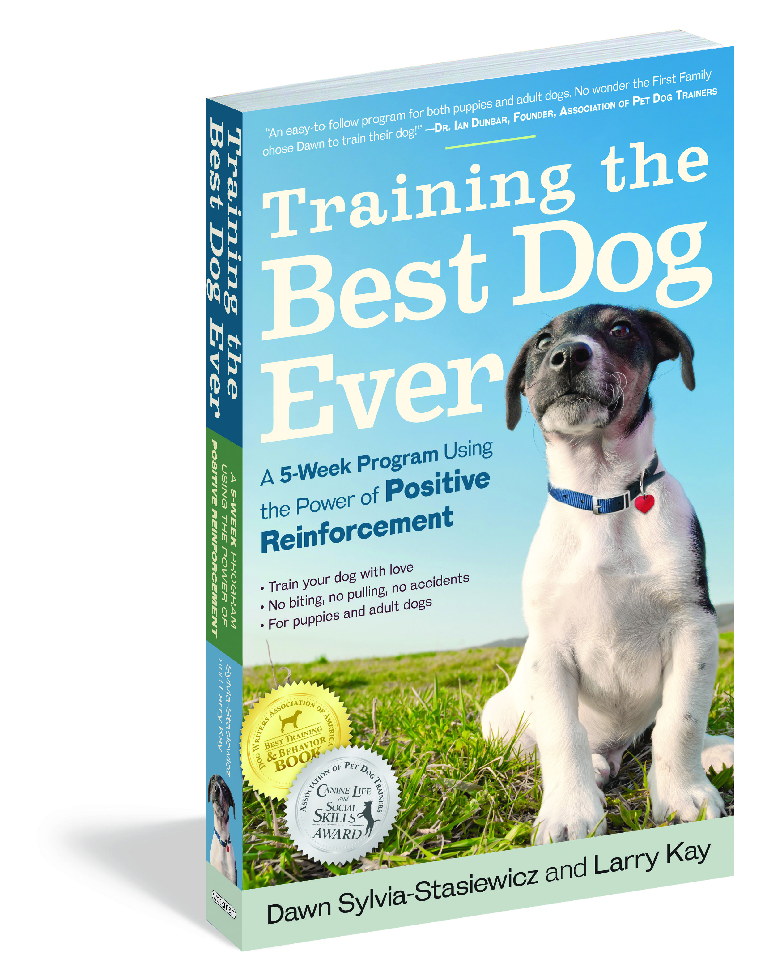 Training The Best Dog Ever A 5 Week Program Using The Power Of