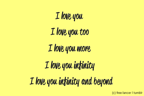I Love You I Love You Too I Love You More I Love You Infinity I Love You Infinity And Beyond Happy Relationship Quotes I Love My Hubby Cute Love Quotes