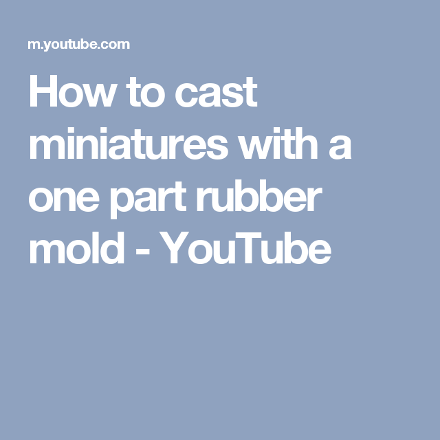 How to cast miniatures with a one part rubber mold - YouTube