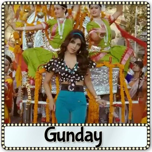 Tune Maari Entriyaan Gunday K K Neeti Mohan Vishal Dadlani Bappi Lahiri Karaoke Karaoke Songs Party Songs