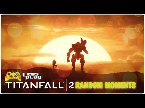 Titanfall 2  RANDOM MOMENTS
