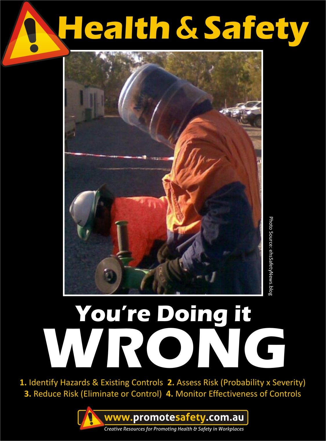 Health Safety You Re Doing It Wrong Angle Grinder Makeshift Facemask Health And Safety Health And Safety Poster Safety Slogans