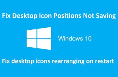 How to fix Desktop Icon Positions Not Saving in windows 10