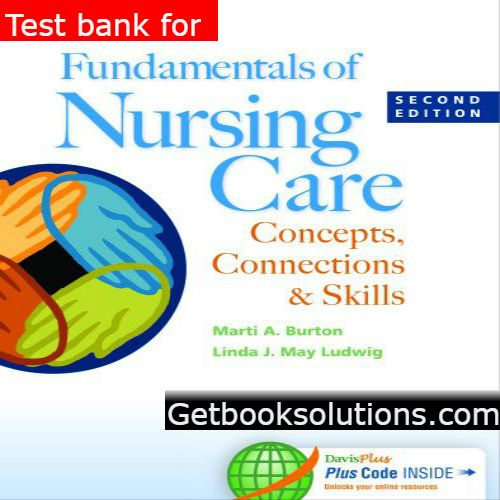 Test bank for fundamentals of nursing care concepts connections test bank for fundamentals of nursing care concepts connections and skills 2th edition by burton fandeluxe Choice Image