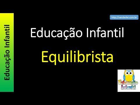 Educação Infantil - Nível 1 (crianças entre 4 a 6 anos) : Equilibrista