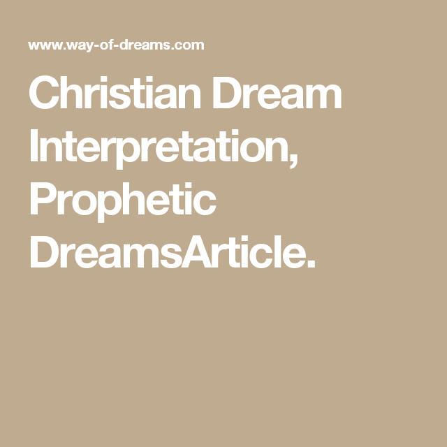 Christian Dream Interpretation Prophetic Dreamsarticle Bible
