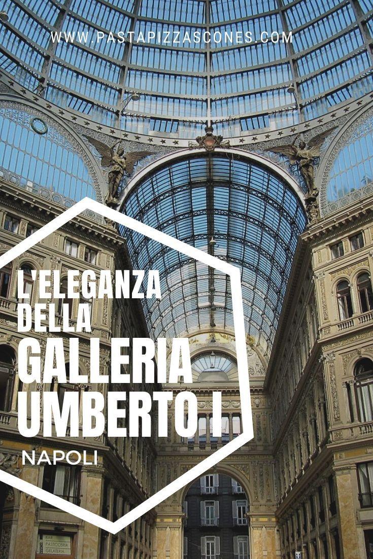 L'eleganza della Galleria Umberto I di Napoli
