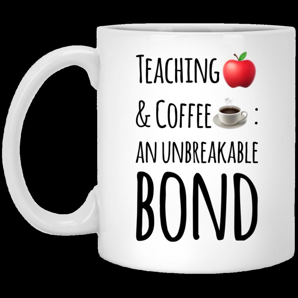 Teaching Coffee An Unbreakable Bond Mug Mugs Coffee Coffee Mugs