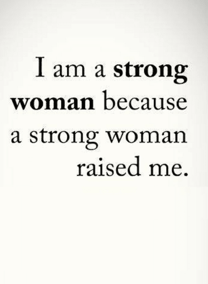 Strong Women Raise Strong Daughters Strong Daughter Quotes