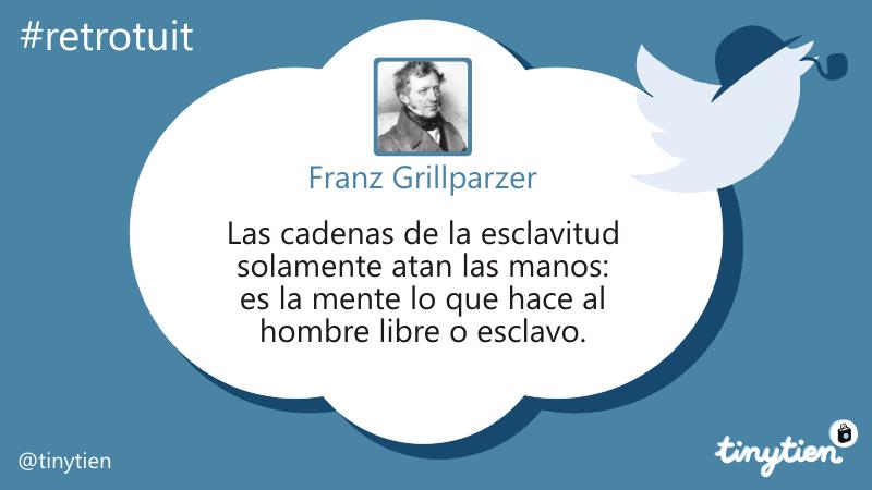 El #retrotuit de hoy, por Franz Grillparzer #esclavitud #FelizViernes