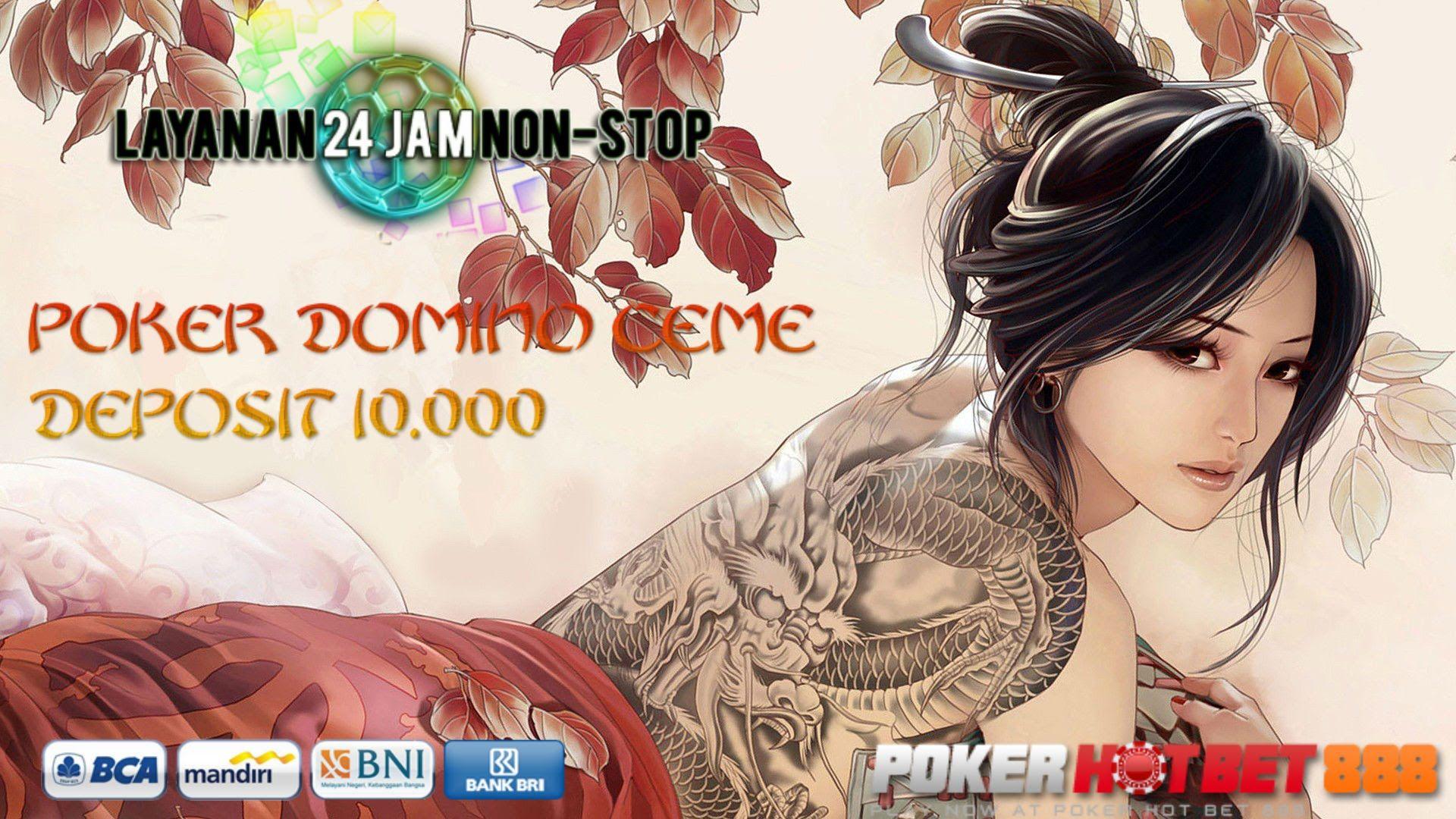 Agen Poker Depo 10 rb Terpercaya POKERHOTBET888 The