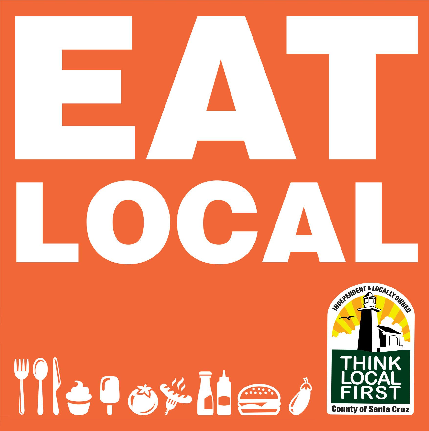 Eat Local First Santa Cruz For Members To Post Eat Local Drink Local Community Events