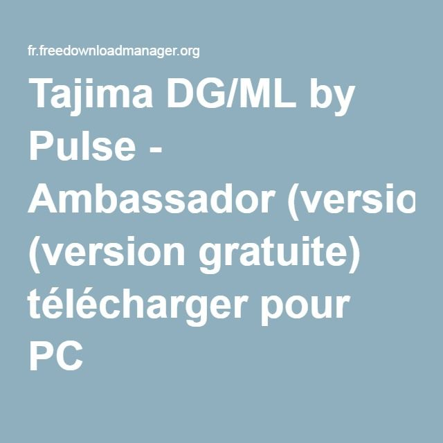 Tajima DG ML by Pulse - Ambassador (version gratuite) télécharger