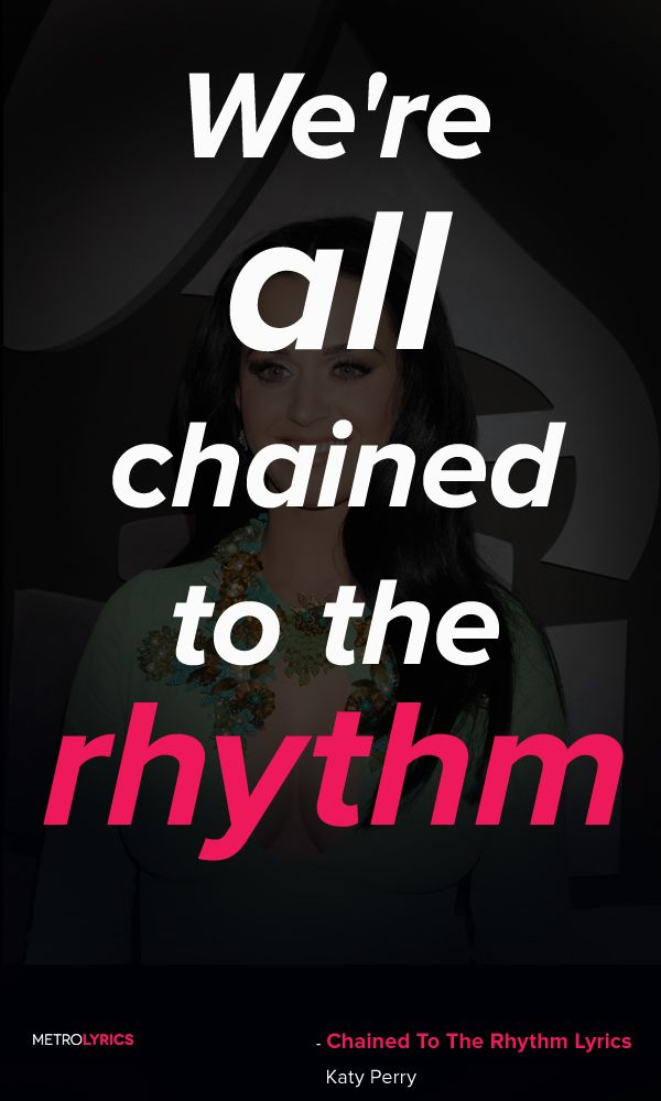Katy Perry Chained To The Rhythm Lyrics And Quotes Turn It Up