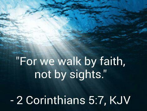 """""""Porque por fe andamos, no por vista""""  - 2 Corintios 5:7, RVA"""