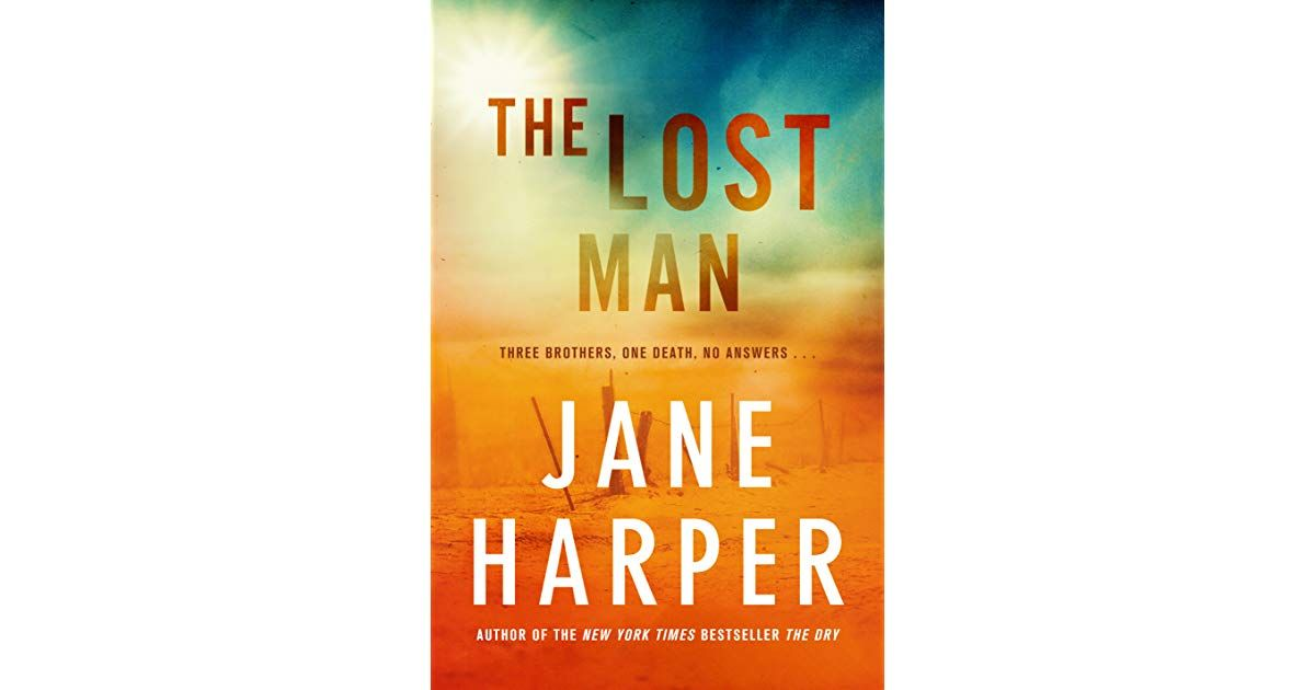 Two Brothers Meet At The Border Of Their Vast Cattle Properties Under The Unrelenting Sun Of Outback Queensland In This Stunning Jane Harper Man Books To Read