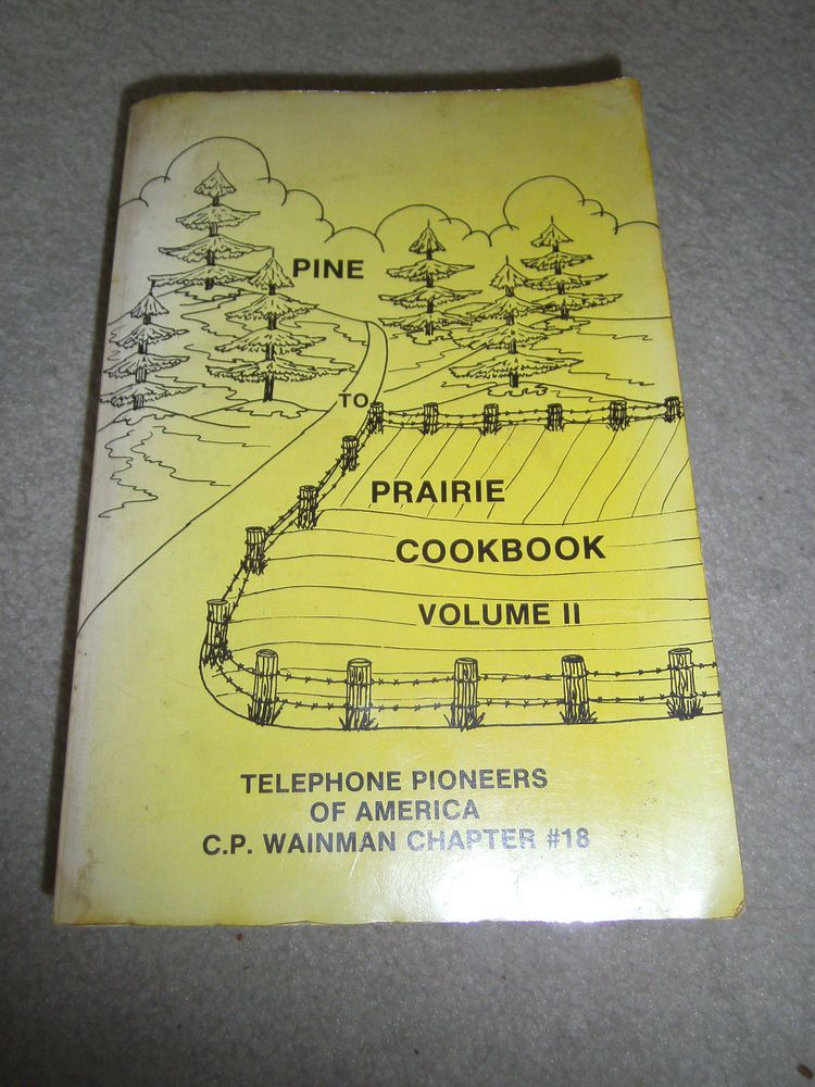Pine to Prairie Cookbook Volume II Telephone Pioneers of