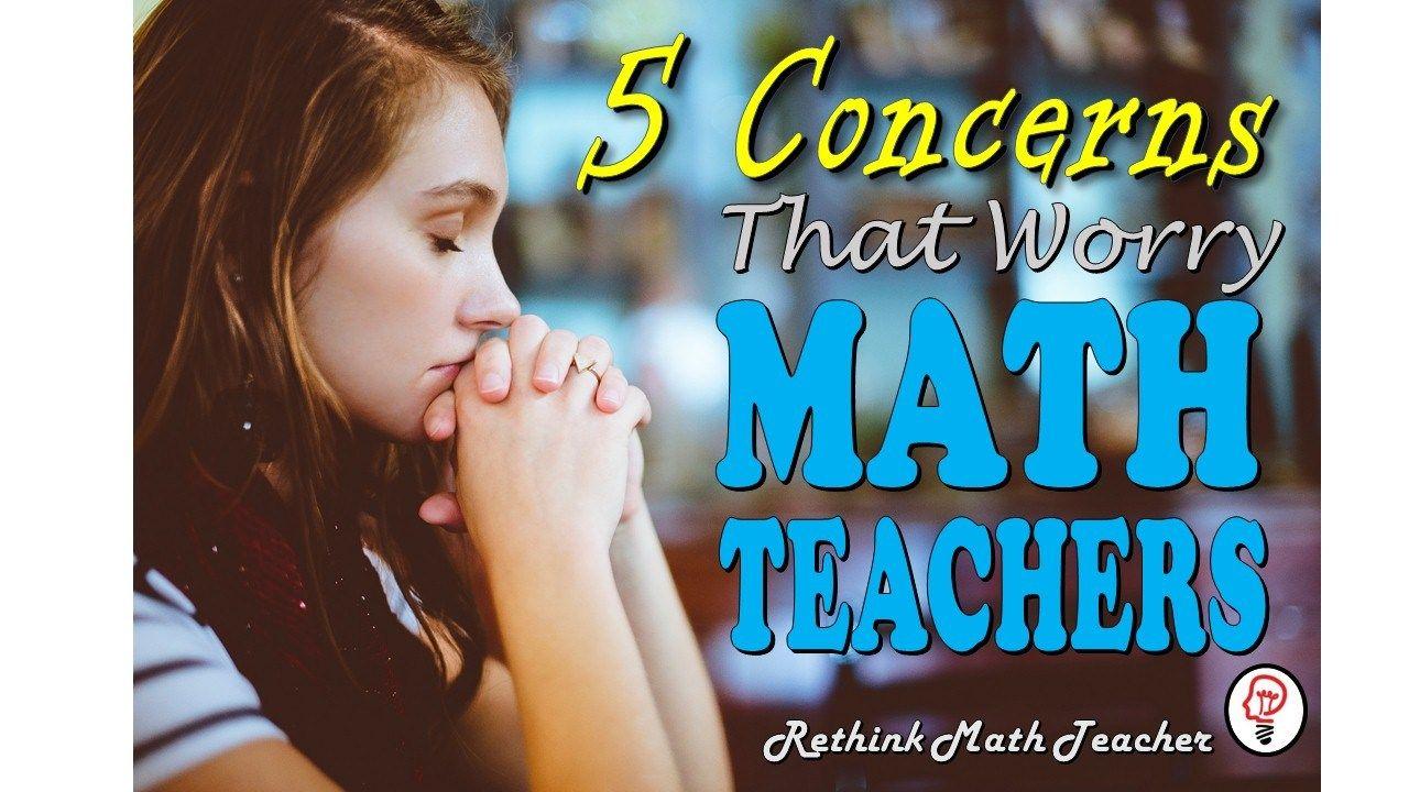 5 concerns that worry math teachers in 2020 math teacher