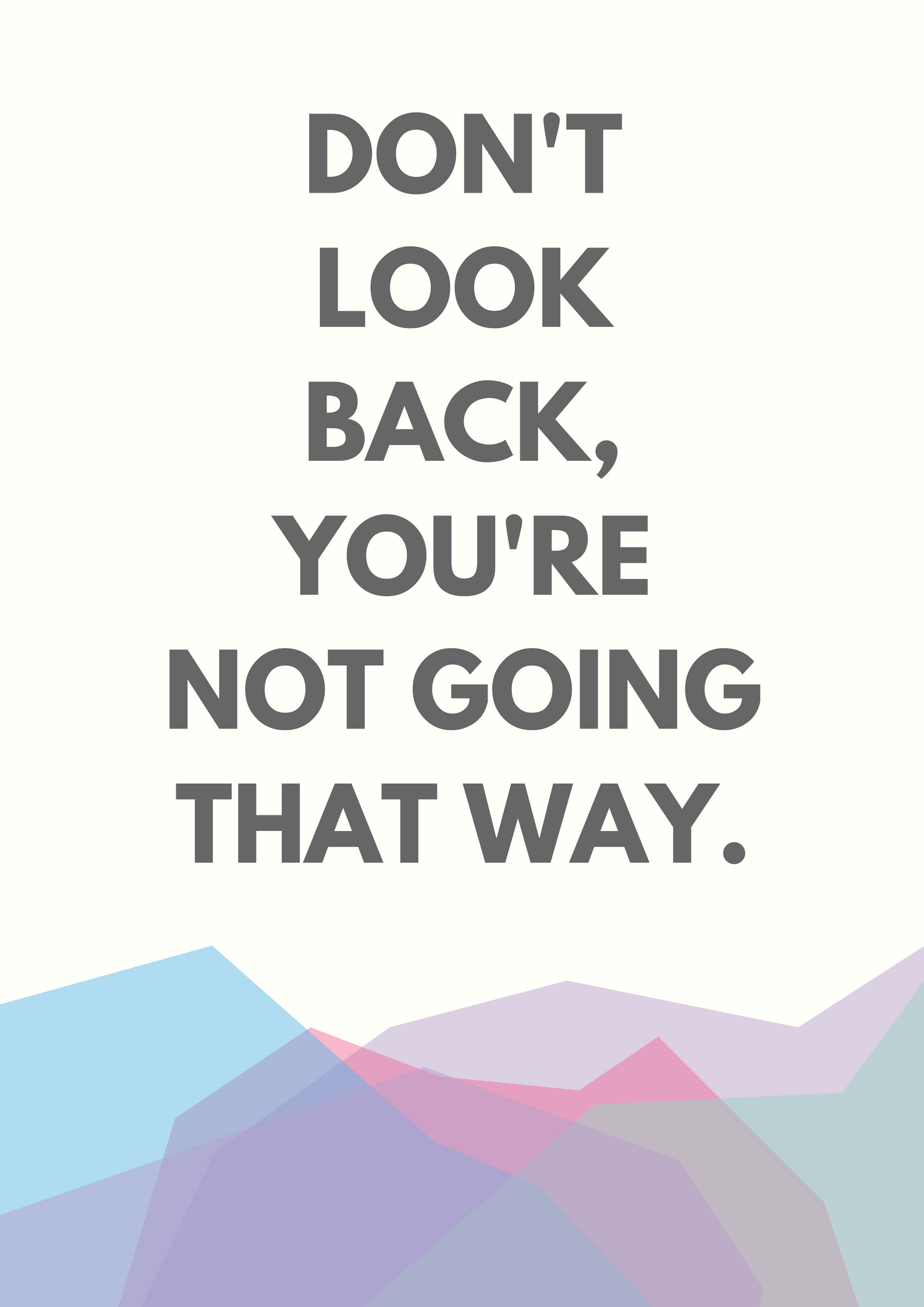 Don T Look Back Quote Quotes About Strength Laughter Quotes Inspirational Quotes