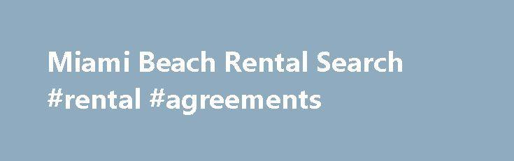 Miami Beach Rental Search #rental #agreements http\/\/rentaremmont - rent rebate form