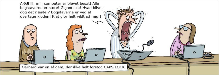 Gerhard forstod ikke helt CAPS LOCK | Striben | Helt Normalt