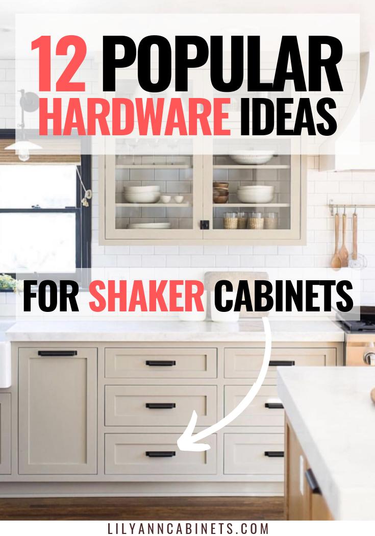 12 Popular Hardware Ideas For Shaker Cabinets Shaker Style Cabinets Shaker Cabinets White Shaker Kitchen