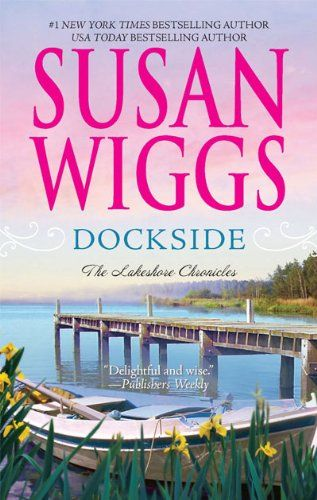 Dockside (The Lakeshore Chronicles) by Susan Wiggs http://www.amazon.com/dp/077832964X/ref=cm_sw_r_pi_dp_-WPTvb1Z98Z82