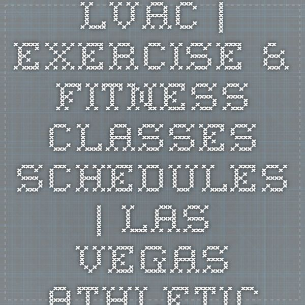 Lvac Exercise Fitness Classes Schedules Las Vegas Athletic Clubs Fitness Class Group Fitness Classes Group Fitness