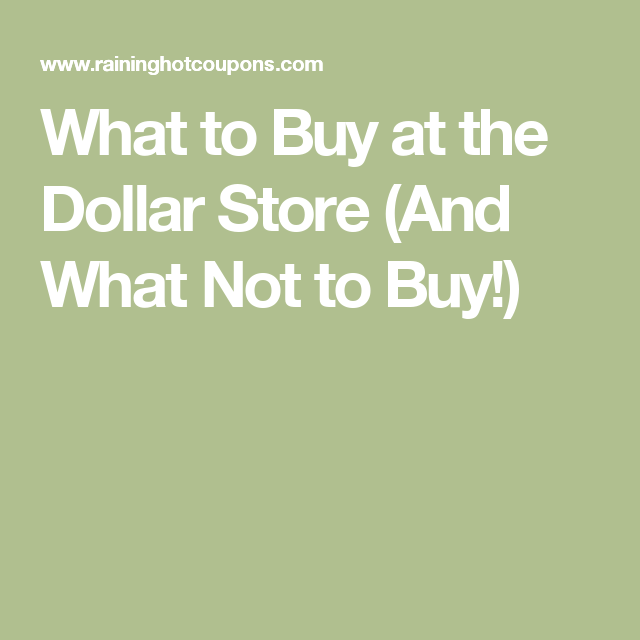 What to Buy at the Dollar Store (And What Not to Buy!)