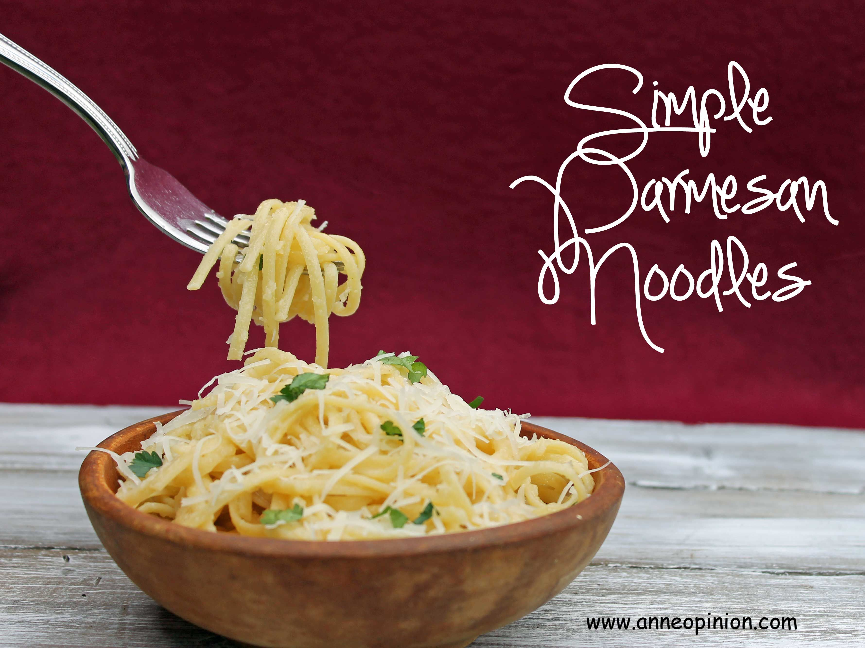 Parmesan Noodles- these were amazing!! All they are is butter, pasta and parmesan.  I'm normally not big on pasta, but I couldn't stop eating them!!