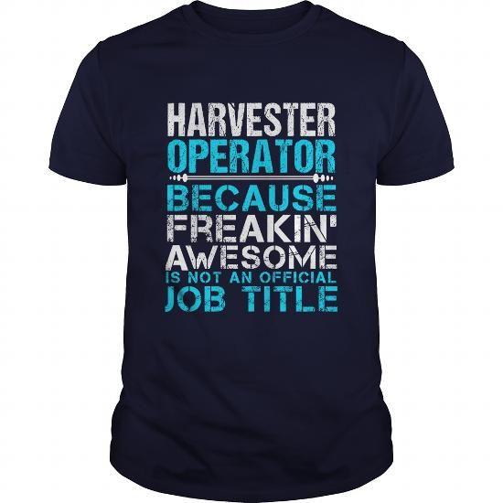 HARVESTER OPERATOR T Shirts, Hoodies. Check price ==► https://www.sunfrog.com/LifeStyle/HARVESTER-OPERATOR-110801751-Navy-Blue-Guys.html?41382