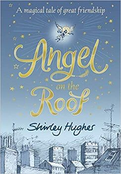 Angel on the Roof by Shirley Hughes - Book Review. n this ...