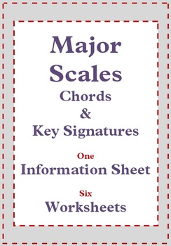 This download contains:  ONE information sheet and SIX worksheets.   Designed to reinforce the concepts of: -major scales and how to write them  -major key signatures and -chords in major keys.      $