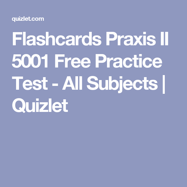Flashcards Praxis II 5001 Free Practice Test - All Subjects